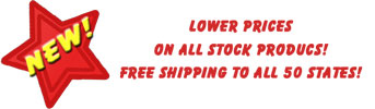 New! Lower prices on all stock products.